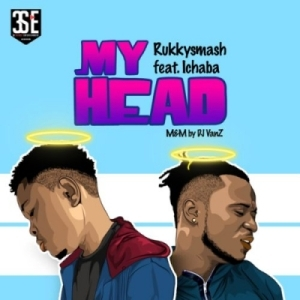 Rukkysmash - My Head ft. Ichaba